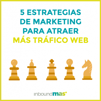 estrategias_marketing_atraer_mas_trafico_web