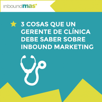 consejos_gerente_clinica_inbound_marketing